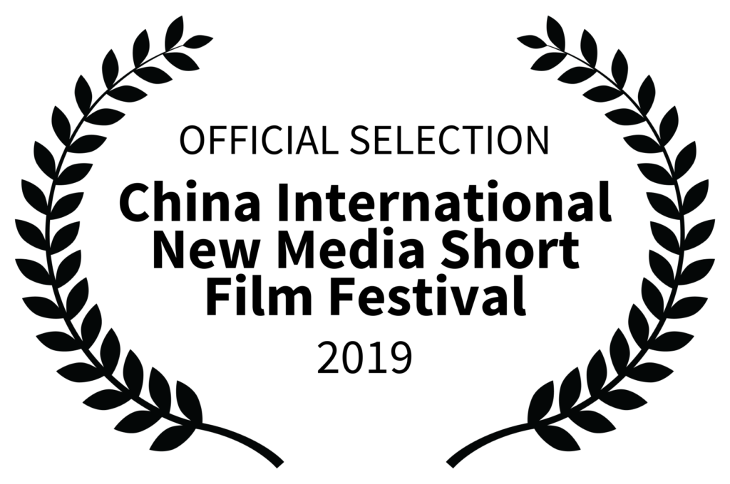 OFFICIAL SELECTION - China International New Media Short Film Festival - 2019